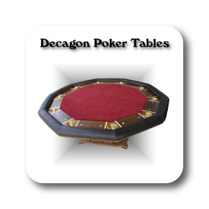 Decagon  Poker Tables